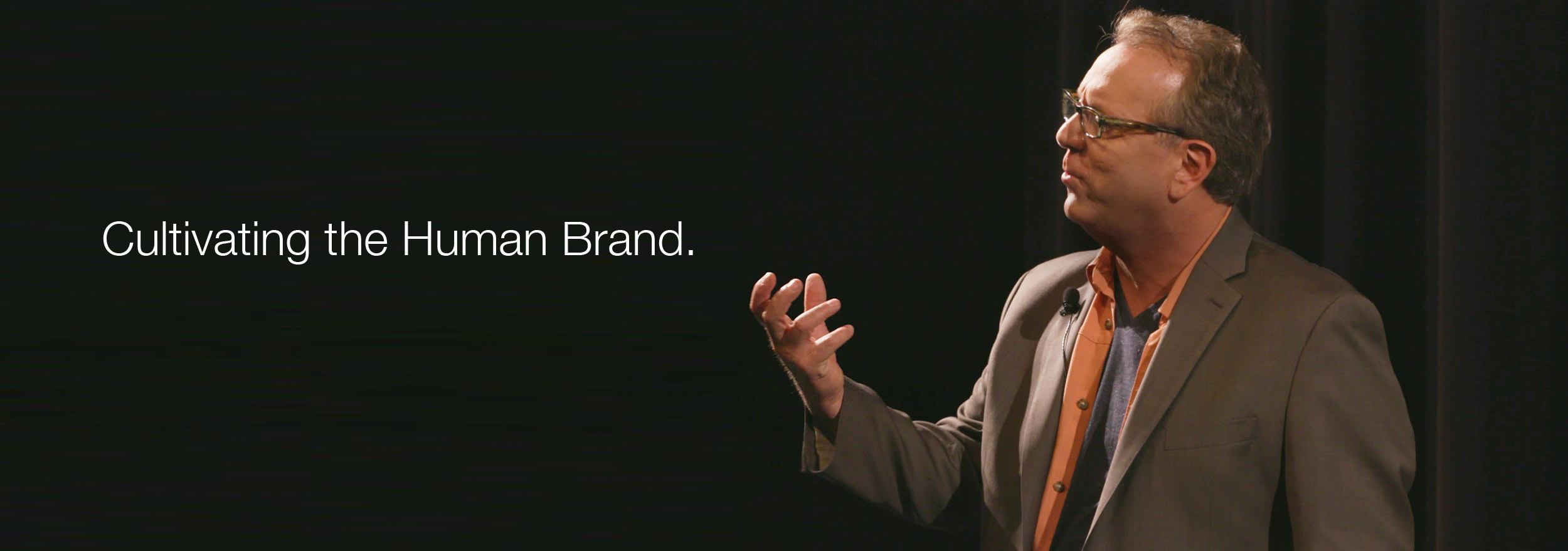 Cultivating the Human Brand.